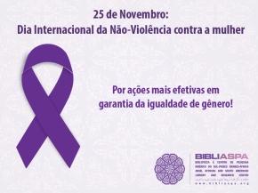 25 de Novembro • Dia Internacional da Não Violência contra asMulheres